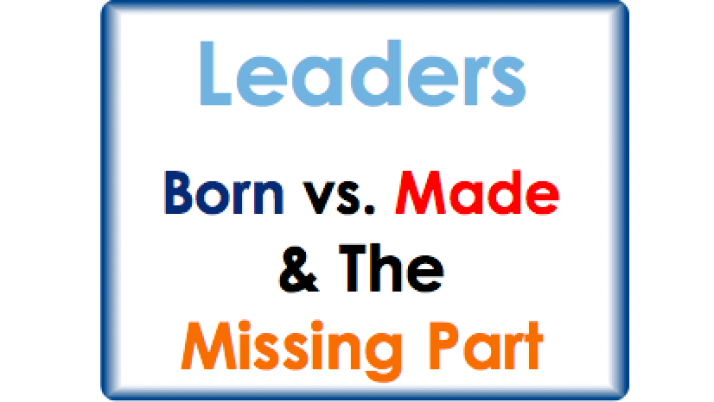 Leaders: Born or Made & The Missing Part