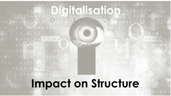 Digitalisation 2.2 – Impact on Organisational Structure