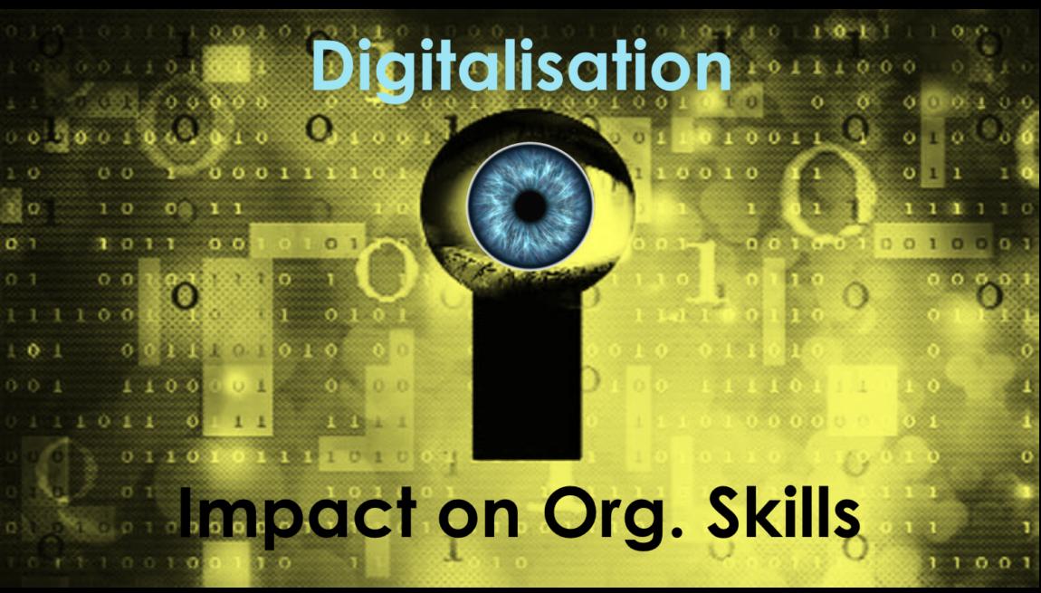 Digitalisation 2.6 – Impact on Organisational Skills