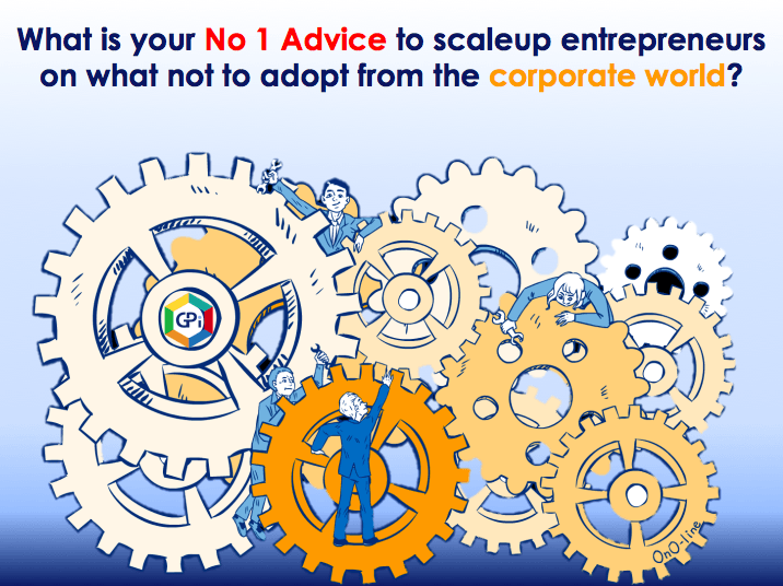 What do you think is the number one 'thing' scaleups adopt from the corporate world?